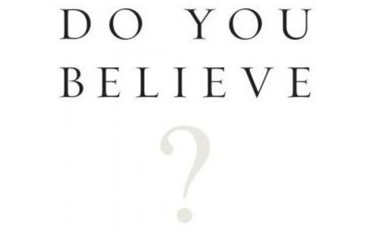 Do You Believe? Part 1