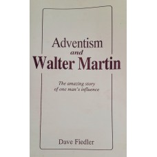 Adventism And Walter Martin
