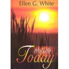 My Life Today: E G. White
