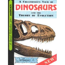 A Creationist's View of Dinosaurs And The Theory of Evolution